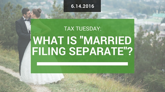 "Tax Tuesday: What is ""Married Filing Separate""?"